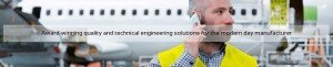 Award-winning quality and technical engineering solutions for the modern day manufacturer